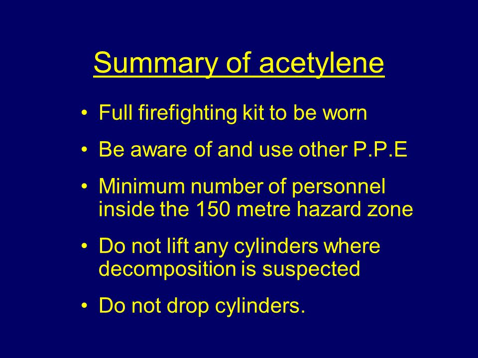 Summary of acetylene Full firefighting kit to be worn