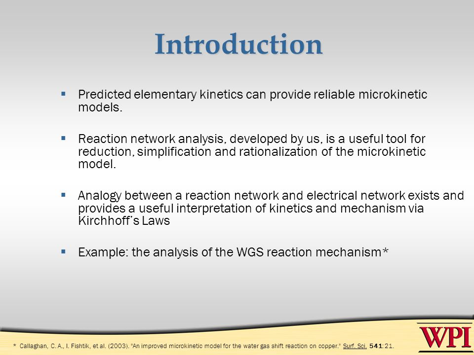Introduction Predicted elementary kinetics can provide reliable microkinetic models.