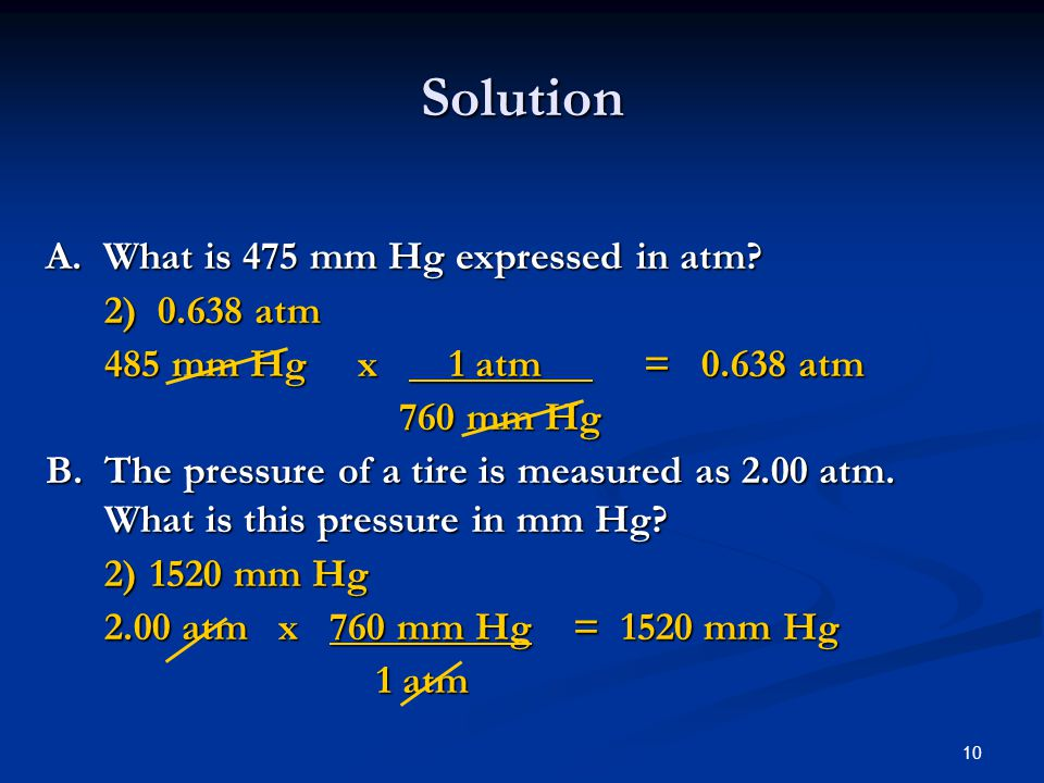 Solution A. What is 475 mm Hg expressed in atm 2) 0.638 atm