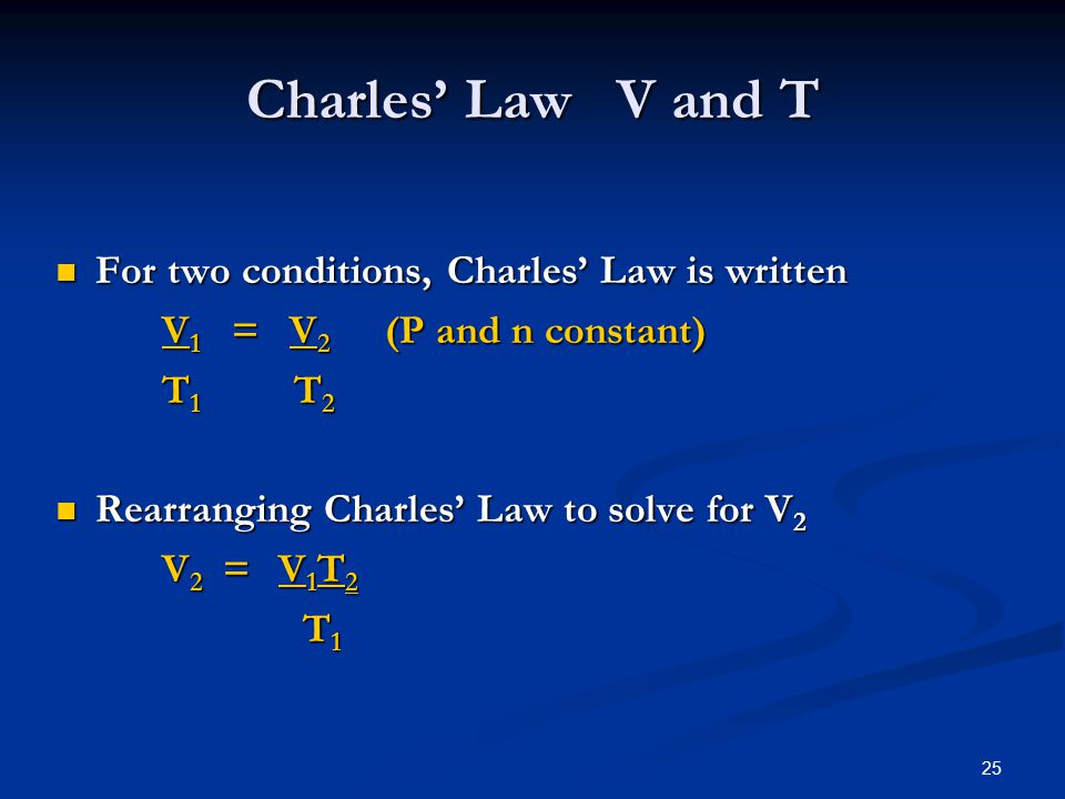 Charles' Law V and T For two conditions, Charles' Law is written