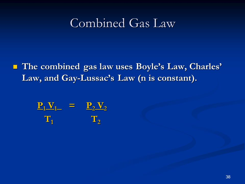 Combined Gas Law The combined gas law uses Boyle's Law, Charles' Law, and Gay-Lussac's Law (n is constant).