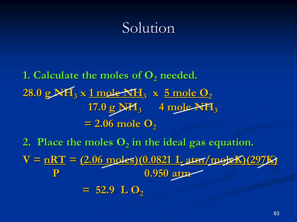 Solution 1. Calculate the moles of O2 needed.