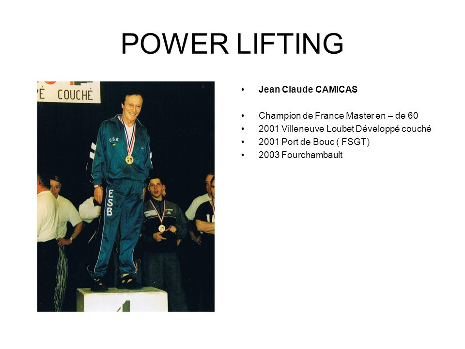 POWER LIFTING Jean Claude CAMICAS Champion de France Master en – de 60