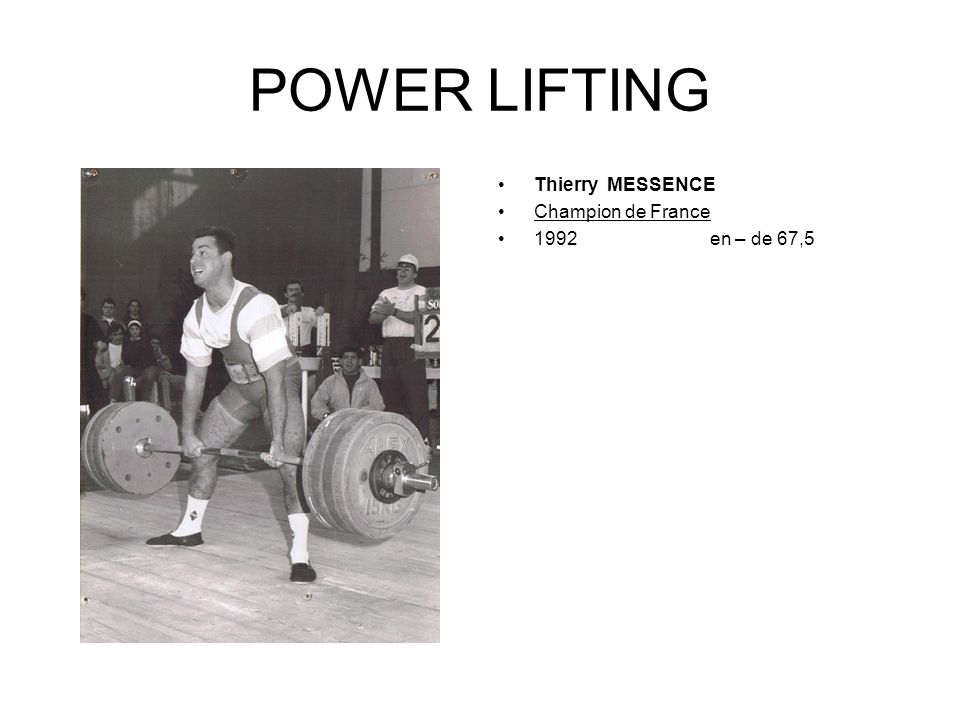 POWER LIFTING Thierry MESSENCE Champion de France 1992 en – de 67,5