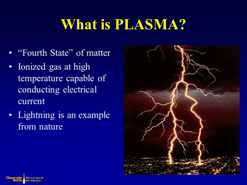 What is PLASMA Fourth State of matter