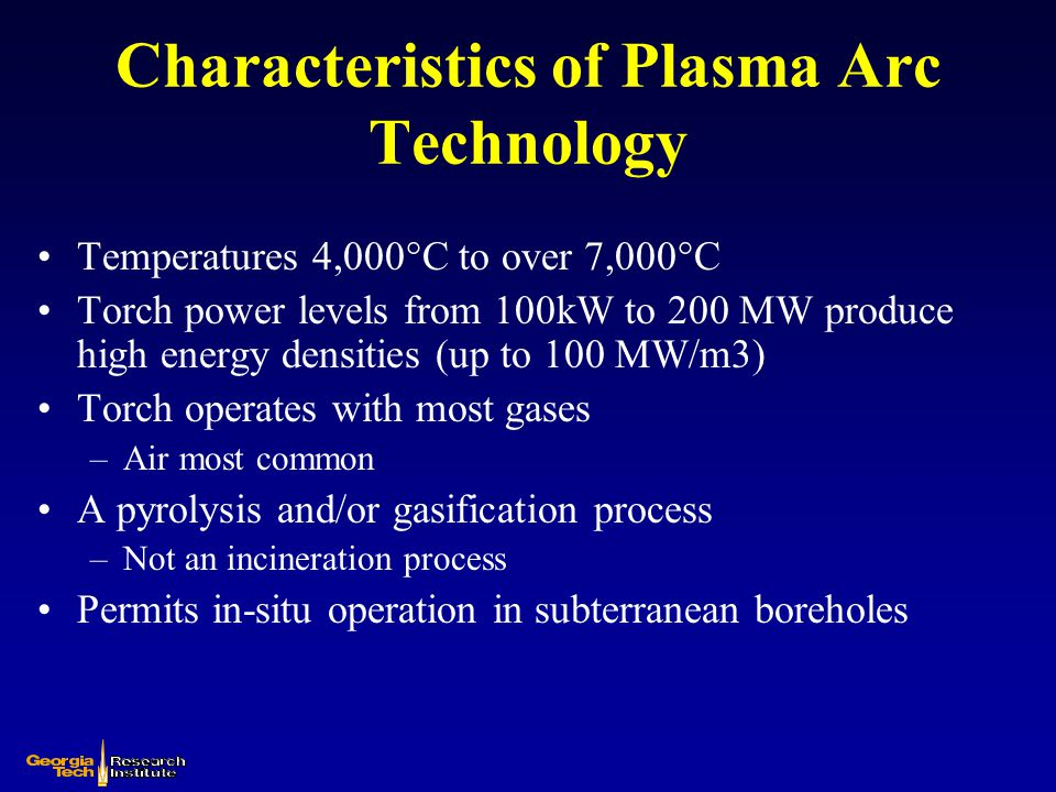 Characteristics of Plasma Arc Technology
