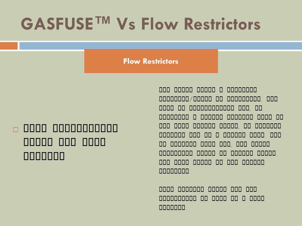 GASFUSE™ Vs Flow Restrictors