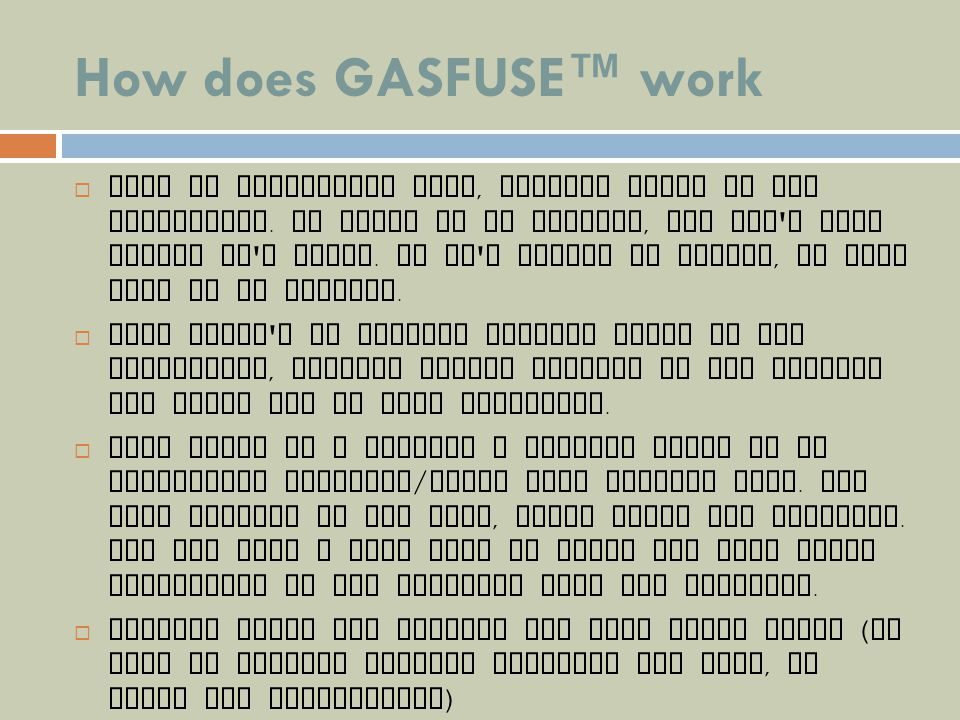 How does GASFUSE™ work
