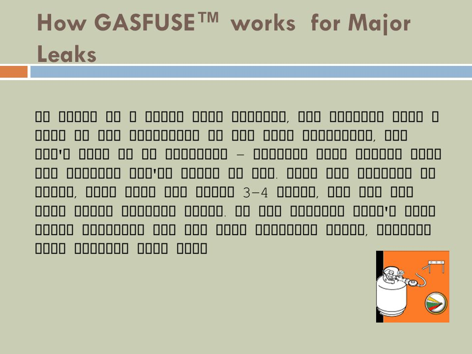 How GASFUSE™ works for Major Leaks