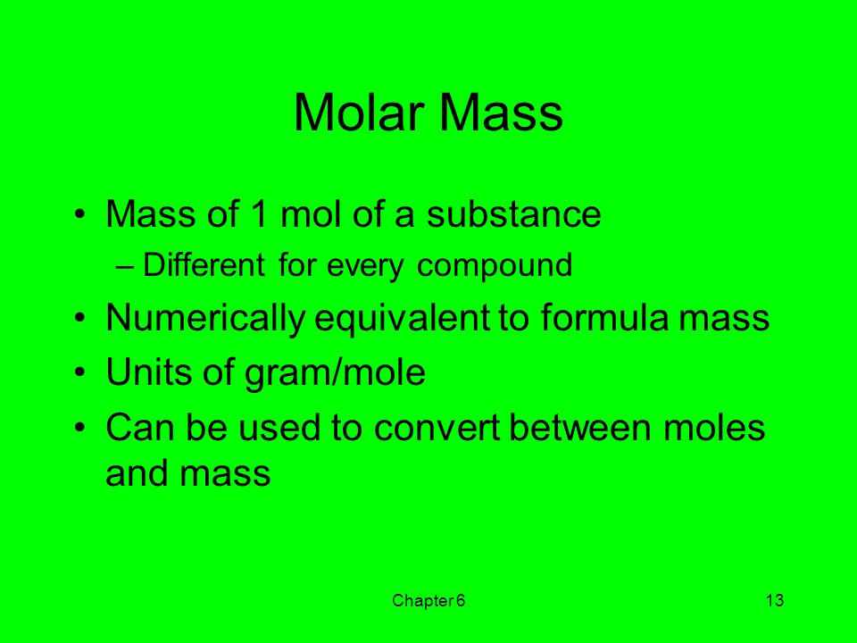 Molar Mass Mass of 1 mol of a substance