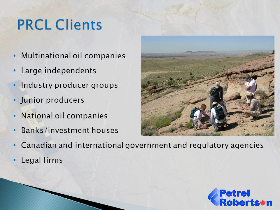 PRCL Clients Multinational oil companies Large independents