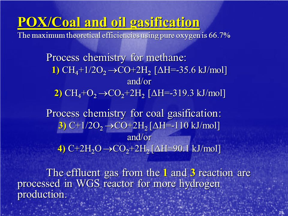 POX/Coal and oil gasification The maximum theoretical efficiencies using pure oxygen is 66.7%
