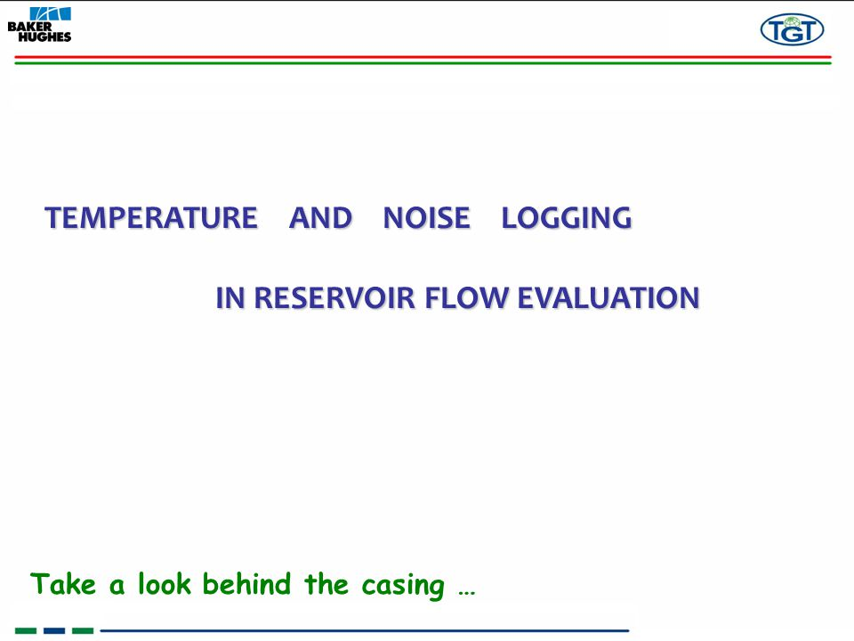 TEMPERATURE AND NOISE LOGGING IN RESERVOIR FLOW EVALUATION