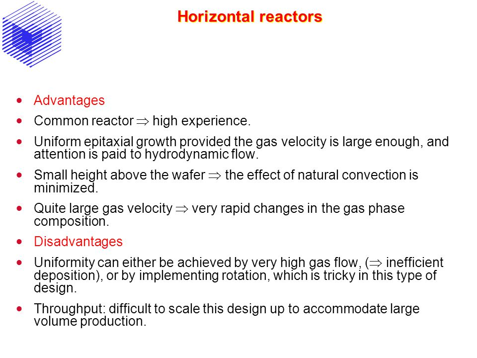 Horizontal reactors Advantages Common reactor  high experience.