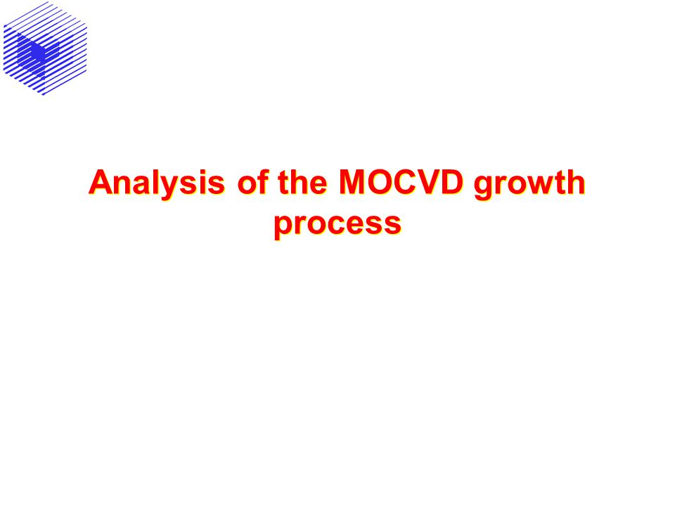 Analysis of the MOCVD growth process