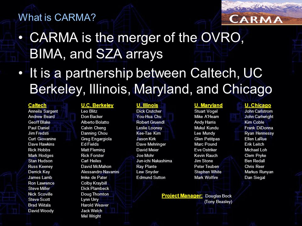 CARMA is the merger of the OVRO, BIMA, and SZA arrays