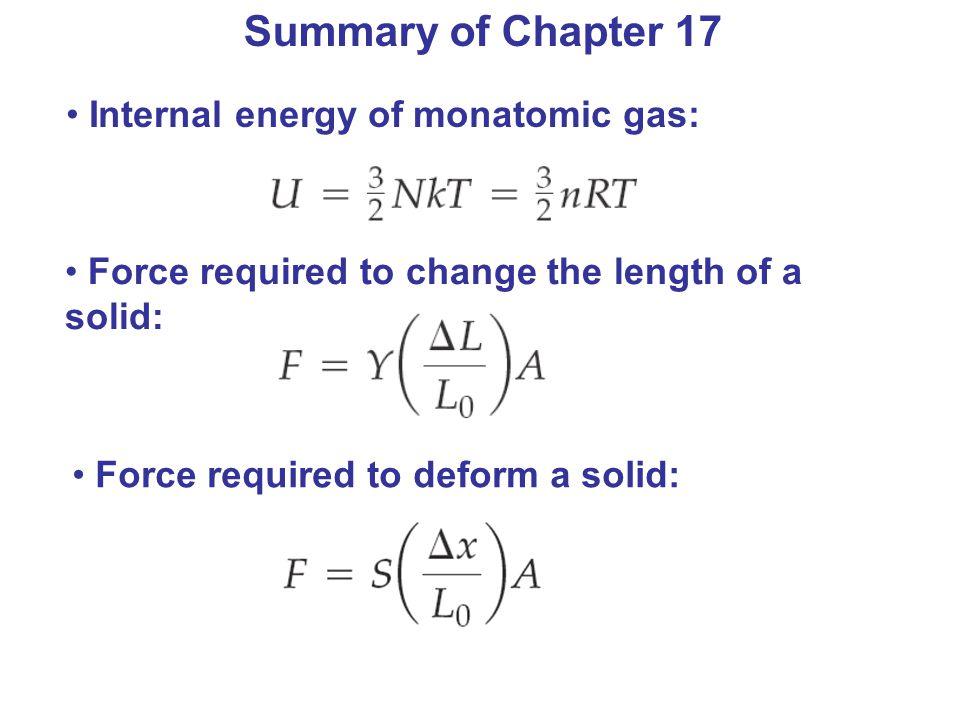 Summary of Chapter 17 Internal energy of monatomic gas: