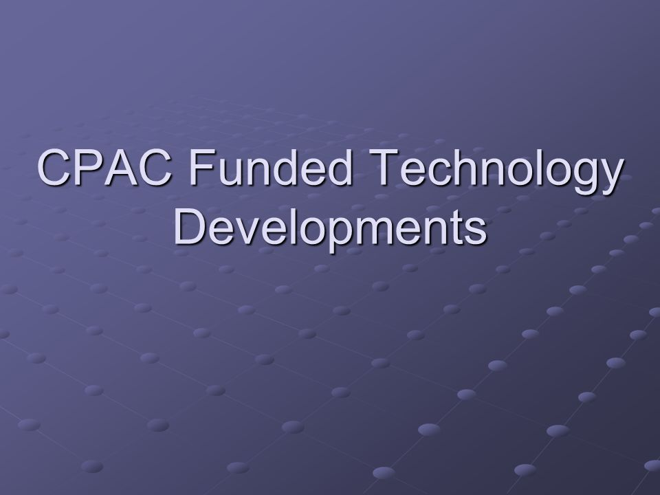 CPAC Funded Technology Developments