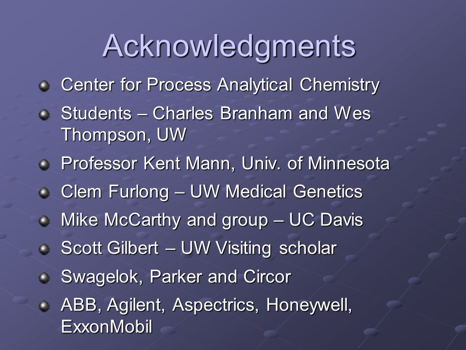 Acknowledgments Center for Process Analytical Chemistry