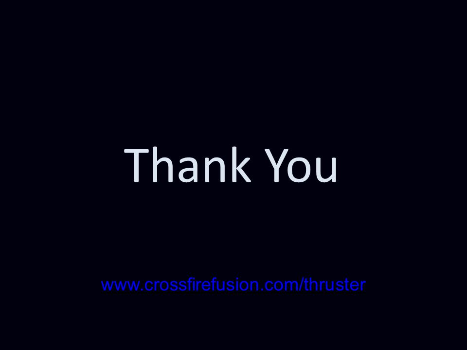 Thank You www.crossfirefusion.com/thruster