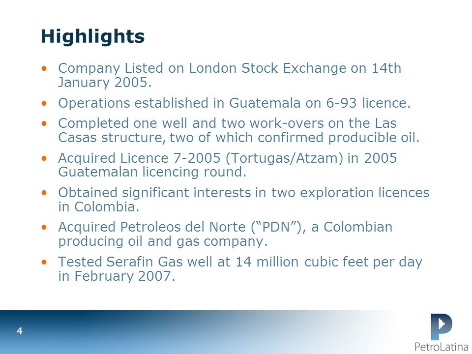 Highlights Company Listed on London Stock Exchange on 14th January 2005. Operations established in Guatemala on 6-93 licence.