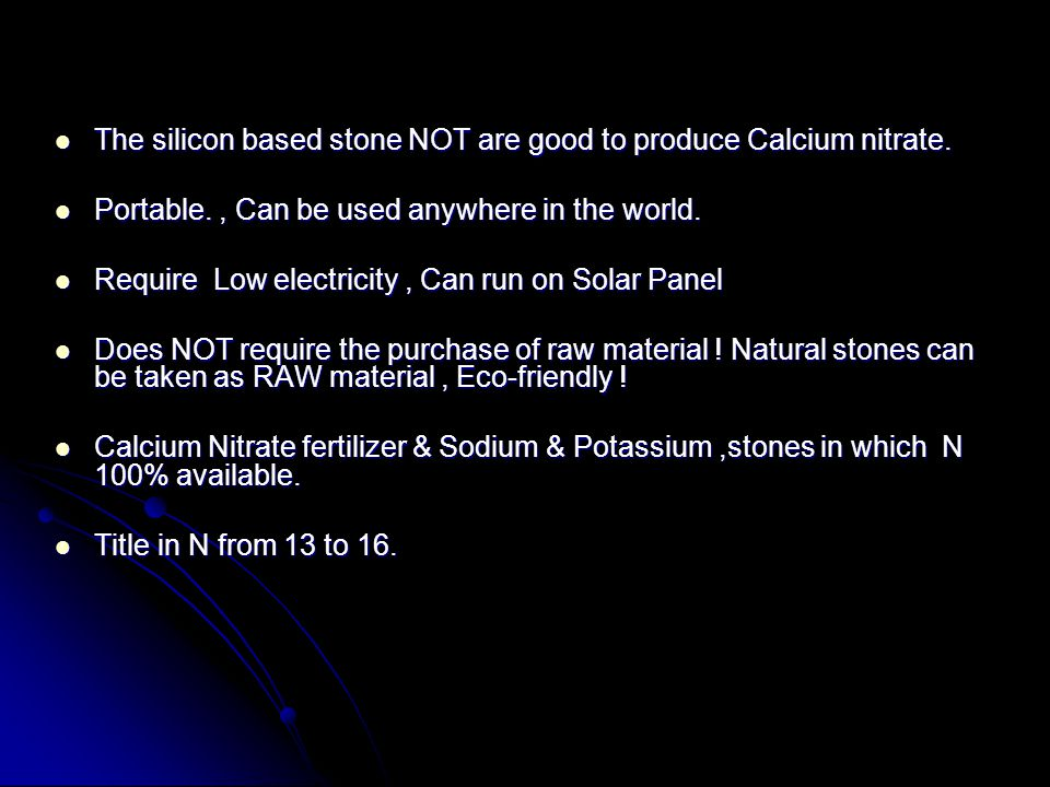 The silicon based stone NOT are good to produce Calcium nitrate.