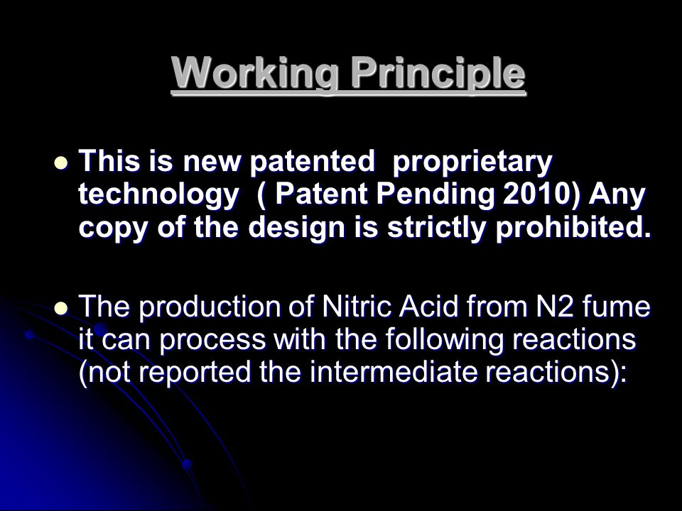 Working Principle This is new patented proprietary technology ( Patent Pending 2010) Any copy of the design is strictly prohibited.