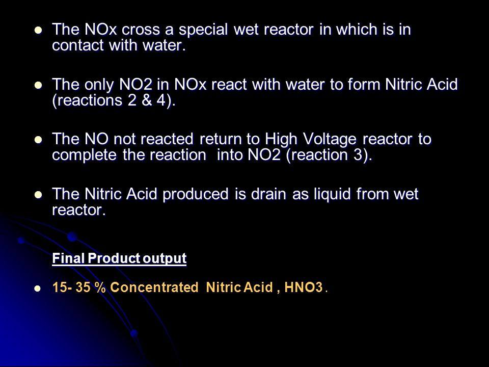 The NOx cross a special wet reactor in which is in contact with water.