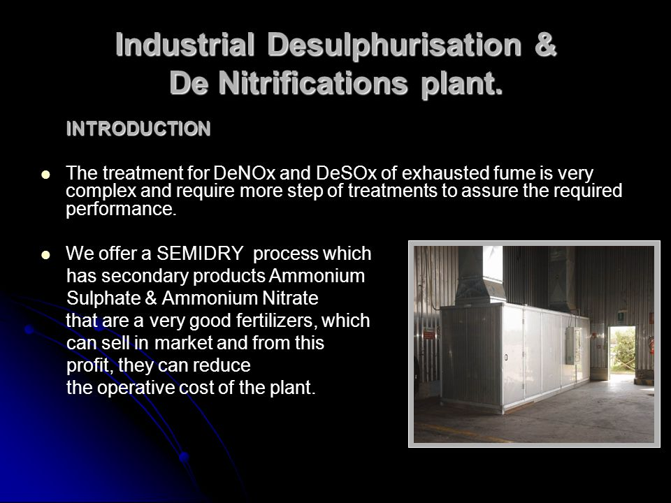 Industrial Desulphurisation & De Nitrifications plant.
