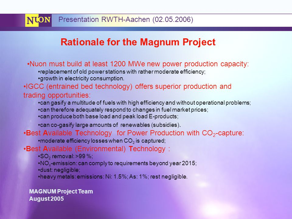 Rationale for the Magnum Project