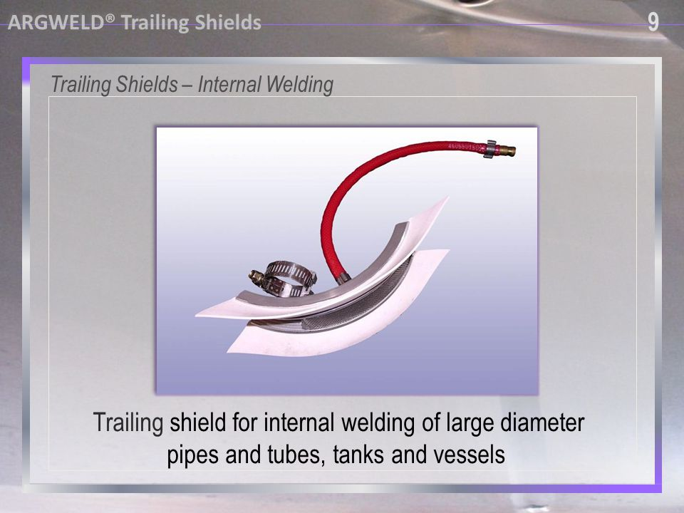 Trailing shield for internal welding of large diameter