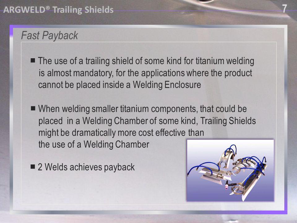 7 ARGWELD® Trailing Shields