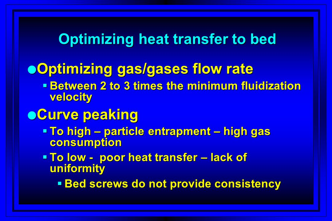 Optimizing heat transfer to bed