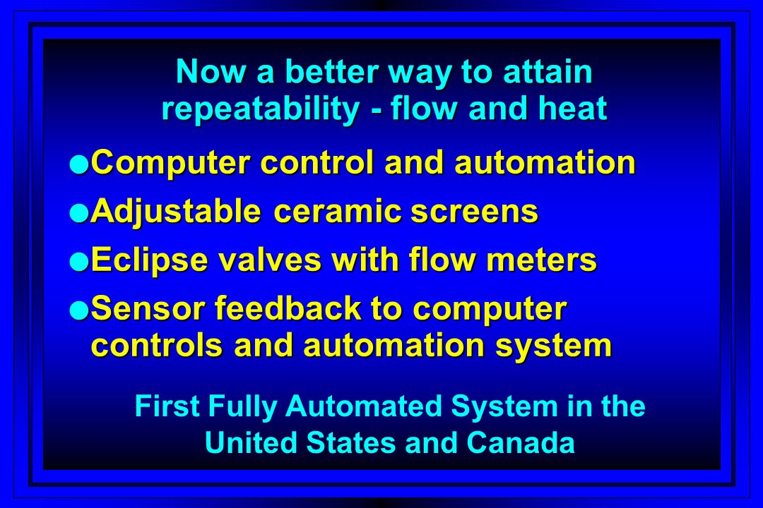 Now a better way to attain repeatability - flow and heat