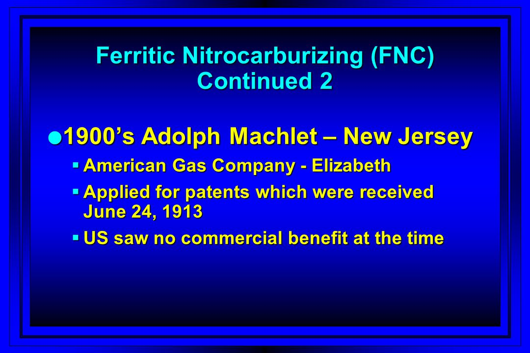 Ferritic Nitrocarburizing (FNC) Continued 2