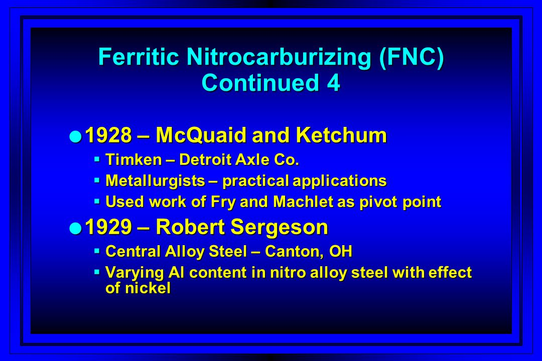 Ferritic Nitrocarburizing (FNC) Continued 4