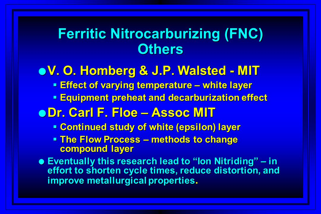 Ferritic Nitrocarburizing (FNC) Others