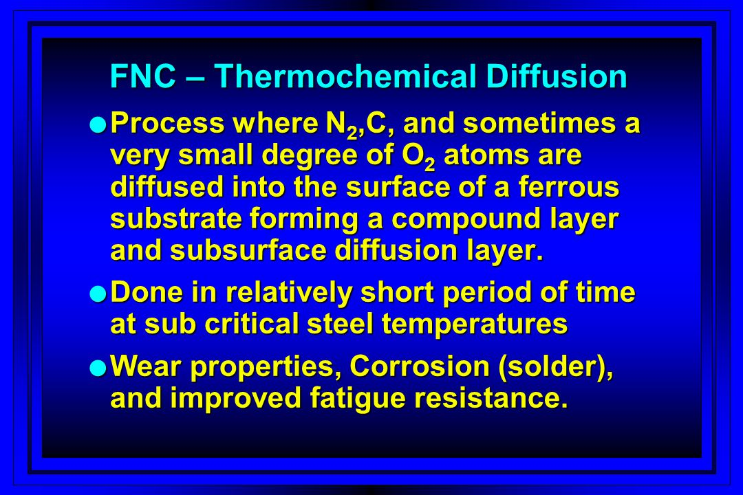 FNC – Thermochemical Diffusion
