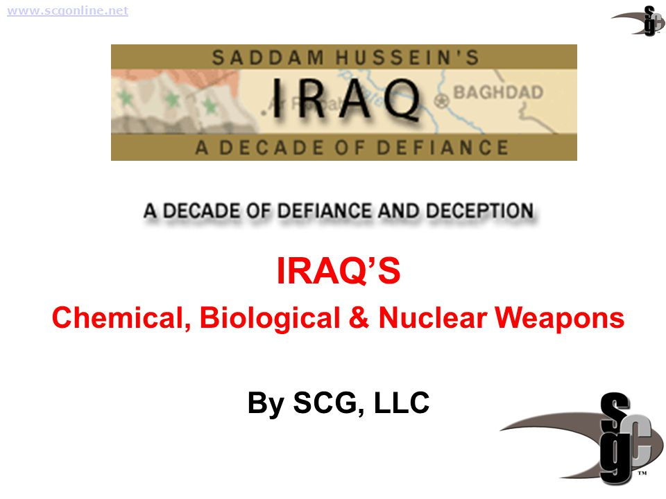 IRAQ'S Chemical, Biological & Nuclear Weapons By SCG, LLC