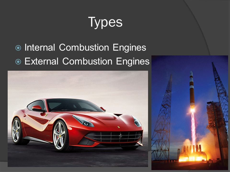 Types Internal Combustion Engines External Combustion Engines