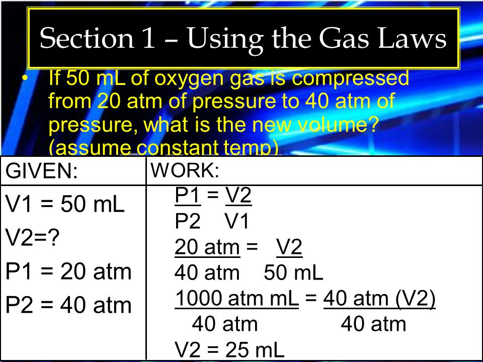 Section 1 – Using the Gas Laws