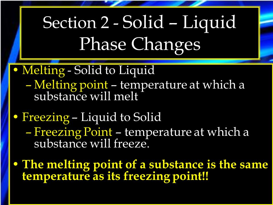 Section 2 - Solid – Liquid Phase Changes