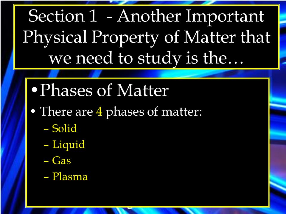Section 1 - Another Important Physical Property of Matter that we need to study is the…