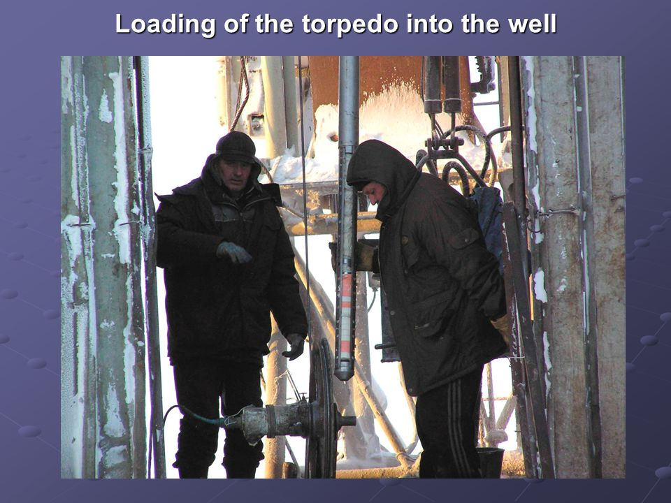 Loading of the torpedo into the well