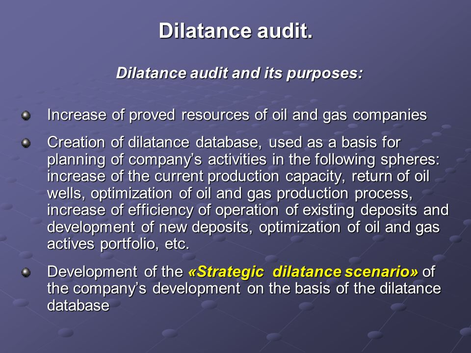 Dilatance audit and its purposes: