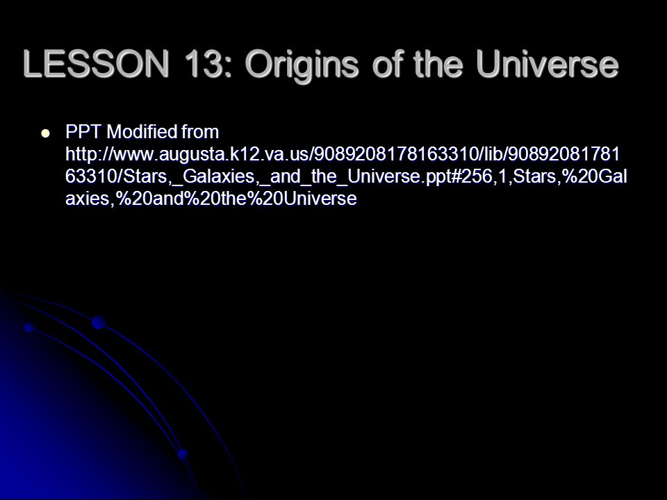 LESSON 13: Origins of the Universe