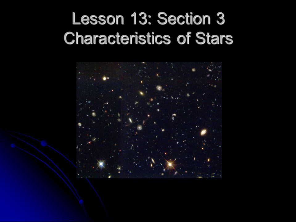 Lesson 13: Section 3 Characteristics of Stars