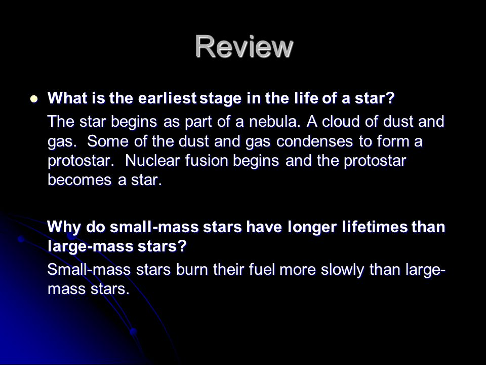 Review What is the earliest stage in the life of a star