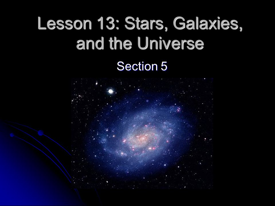 Lesson 13: Stars, Galaxies, and the Universe