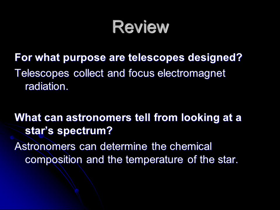 Review For what purpose are telescopes designed